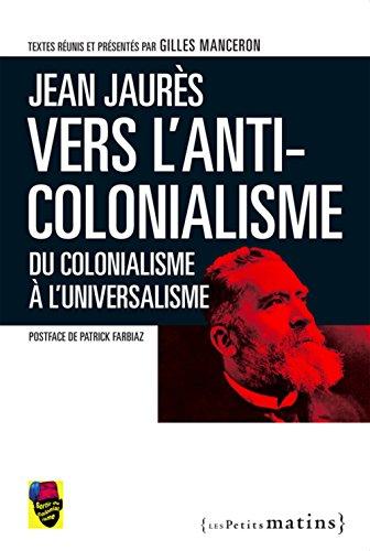 Jean Jaurès,vers l'anticolonialisme. Du colonialisme à l'universalisme