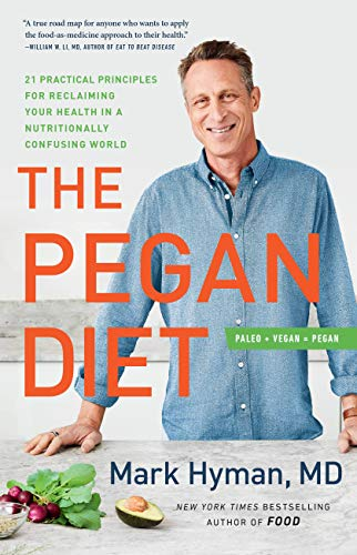 Compare Textbook Prices for The Pegan Diet: 21 Practical Principles for Reclaiming Your Health in a Nutritionally Confusing World 1 Edition ISBN 9780316537087 by Hyman MD, Dr. Mark