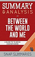 Summary & Analysis of Between the World and Me: A Guide Ta-Nehisi Coates' Book