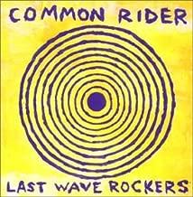 Common Rider- Last Wave Rockers