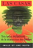 Très brève relation de la destruction des Indes - Fayard/Mille et une nuits - 27/10/1999