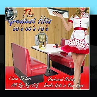The Greatest Hits 50's 60's 70's