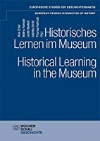 Historisches Lernen im Museum. Historical Learning in the Museum