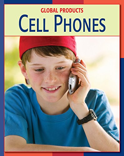 Cell Phones (21st Century Skills Library: Global Products) (English Edition)