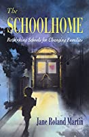 The Schoolhome: Rethinking Schools for Changing Families