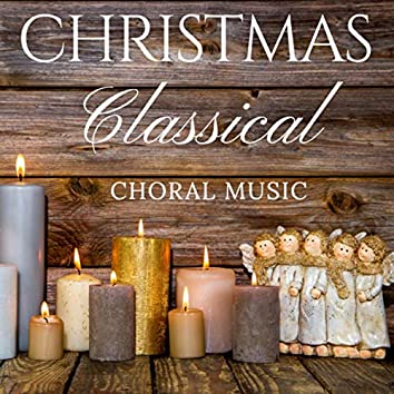 Christmas Classical Choral Music
