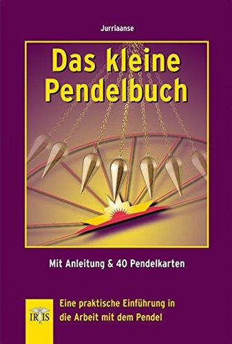 Das kleine Pendelbuch: Eine praktische Einführung in die Arbeit mit dem Pendel - Mit Anleitung & 40 Pendelkarten