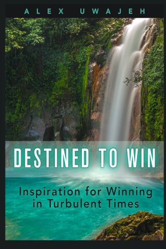 Download Destined to Win: Inspiration for Winning in Turbulent Times 1523863390