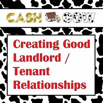 Creating Good Landlord / Tenant Relationships