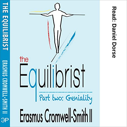 The Equilibrist - Part Two: Geniality Audiobook By Erasmus Cromwell-Smith cover art