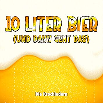 10 Liter Bier (Und dann geht das)