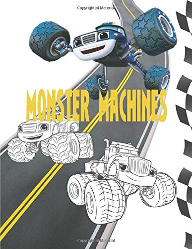 Monster Machines: Super Cars Coloring Pages For Fun of Monster Machines, BLAZ Cars and The Monster Machines Coloring For Kids & All Fans Cartoon and ... Coloring Book, Monster Truck For Boy 3 years