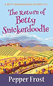 The Return of Betty Snickerdoodle (A Betty Snickerdoodle Mystery Book 1)
