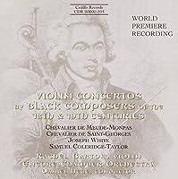 MEUDE-MONPAS / SAINT-GEORGES / WHITE / COLERIDGE-TAYLOR: Violin Concertos by Black Composers