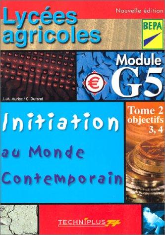 Initiation au monde contemporain Lycées agricoles BEP agricoles. Module G5
