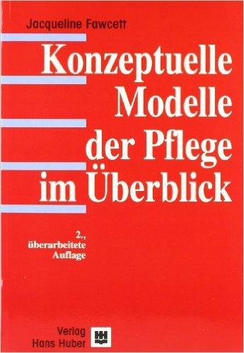 Konzeptuelle Modelle der Pflege im Überblick ( 1. Januar 1998 )