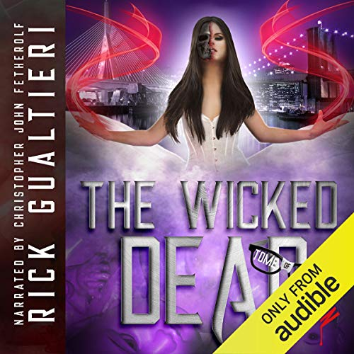 The Wicked Dead Audiobook By Rick Gualtieri cover art