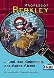 Corinna Harder, Jens Schumacher: Professor Berkley und das Geheimnis der Baker Street