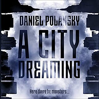 A City Dreaming                   By:                                                                                                                                 Daniel Polansky                               Narrated by:                                                                                                                                 Eric Meyers                      Length: 11 hrs and 51 mins     1 rating     Overall 5.0