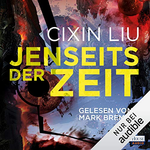 Jenseits der Zeit     Die Trisolaris-Trilogie 3              Written by:                                                                                                                                 Cixin Liu                               Narrated by:                                                                                                                                 Mark Bremer                      Length: 26 hrs and 51 mins     Not rated yet     Overall 0.0