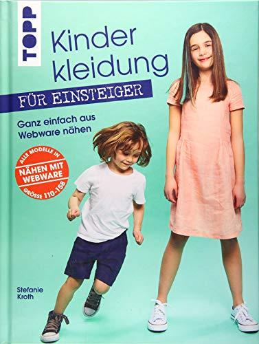 Kinderkleidung für Einsteiger. Ganz einfach aus Webware nähen: Alle Modelle in Größe 110-158