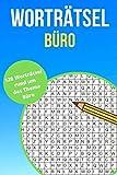 Worträtsel Büro: Wortsuche, Buchstabensalat, Wörterrätsel, Gehirntraining für alle Altersgruppen - Finde 840 Wörter in 120 Wörterrätsel auf 120 Seiten ... Kolleginnen und Kollegen - Abschiedsgeschenk