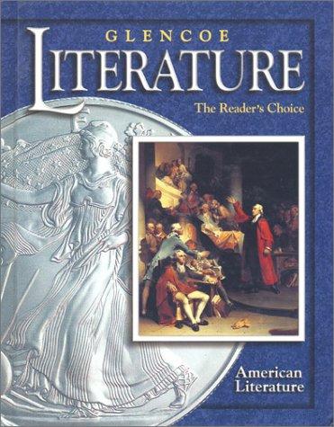 Glencoe Literature © 2002 Course 6, Grade 11 American Literature : The Reader's Choice