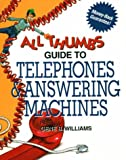 Telephones and Answering Machines (All Thumbs Guide)