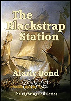 The Blackstrap Station (The Fighting Sail series Book 9) by [Alaric Bond]