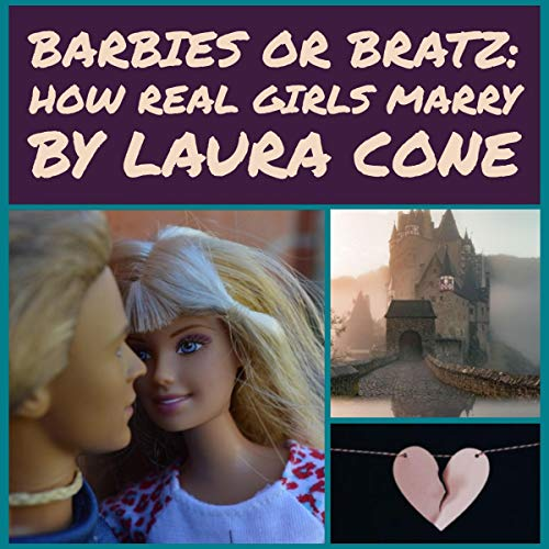 How Real Girls Marry: Are You Barbie or Bratz? audiobook cover art
