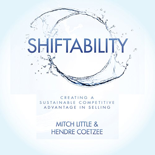 Shiftability: Creating a Sustainable Competitive Advantage in Selling audiobook cover art