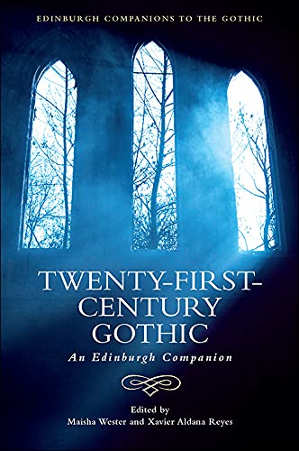 Compare Textbook Prices for Twenty-First-Century Gothic: An Edinburgh Companion Edinburgh Companions to the Gothic 1 Edition ISBN 9781474440936 by Wester, Maisha,Aldana Reyes, Xavier