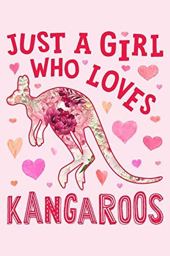 Just a Girl Who Loves Kangaroo: Kangaroo Lined Notebook, Journal, Organizer, Diary, Composition Notebook, Gifts for Kangaroo Lovers