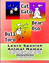 Learn Spanish Animal Names CAT, BEAR, TURTLE, BULL, SHEEP, PENGUIN, FOX,ELEPHANT, GIRAFFE, MOUSE, DOG, BIRD, PIG, OWL, ROOSTER, FLAMINGO, DUCK, LION Coloring Activity Book by Artist Grace Divine (
