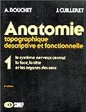 Anatomie T1 - Le système nerveux central, la face, la tête et les organes des sens: T1 SYSTEME NERVEUX CENTRAL (Hors collection)