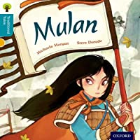 Oxford Reading Tree Traditional Tales: Level 9: Mulan (Traditional Tales. Stage 9)