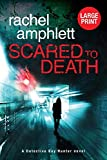 Scared to Death: A gripping British detective murder mystery (Detective Kay Hunter (large print), Band 1)