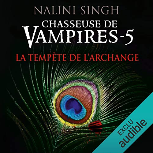 La tempête de l'archange     Chasseuse de vampires 5              By:                                                                                                                                 Nalini Singh                               Narrated by:                                                                                                                                 Nirina Ralanto                      Length: 10 hrs and 55 mins     1 rating     Overall 5.0