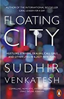 Floating City: Hustlers, Strivers, Dealers, Call Girls and Other Lives in Illicit New York