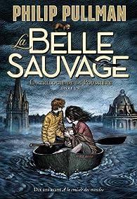 La trilogie de la poussière, tome 1:La belle sauvage par Philip Pullman