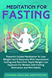 Meditation for Fasting: Powerful Guided Meditation to Lose Weight Fast & Naturally with Intermittent Fasting and Keto Diet. Rapid Weight Loss Hypnosis ... Motivation and Mini Habits (English Edition)