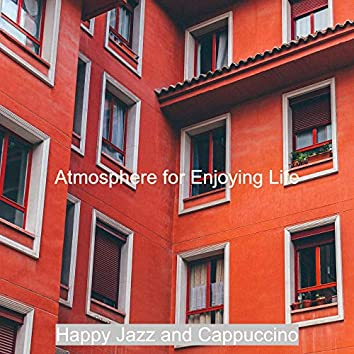 Atmosphere for Enjoying Life