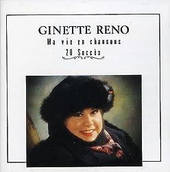 Ma Vie en Chansons: 20 Succes by GINETTE RENO (2009-02-16)