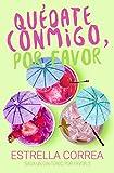 QUÉDATE CONMIGO, POR FAVOR: Novela Romántica Contemporánea (UN GIN-TONIC, POR FAVOR nº 3)