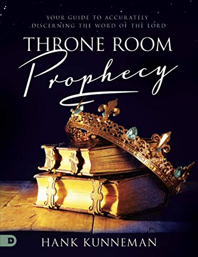 Throne Room Prophecy (Large Print Edition): Your Guide to Accurately Discerning the Word of the Lord