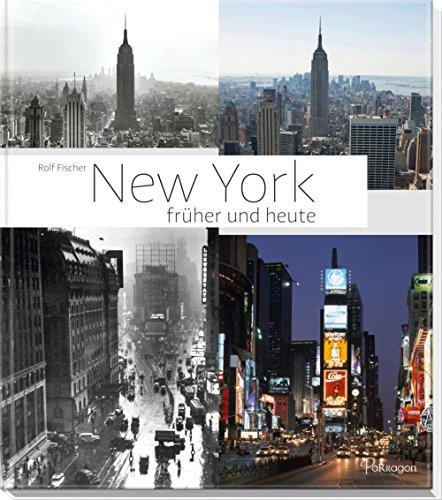 New York früher und heute: Die Weltstadt im Wandel der Zeit