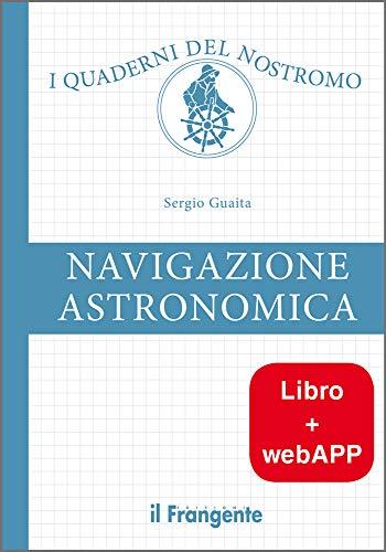 Navigazione astronomica. Con Web App