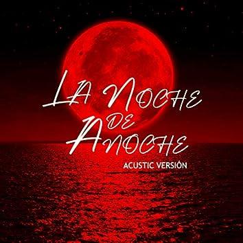 La Noche de Anoche - Acustic version