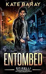 Entombed: A Spirelli Novel: Volume 1