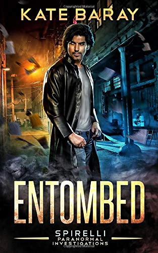 Entombed: A Spirelli Novel: Volume 1